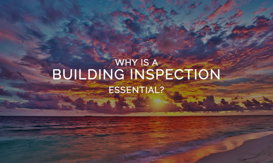 Why is A Building Inspection Essential?