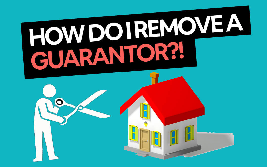 Removing a Guarantor from Mortgage