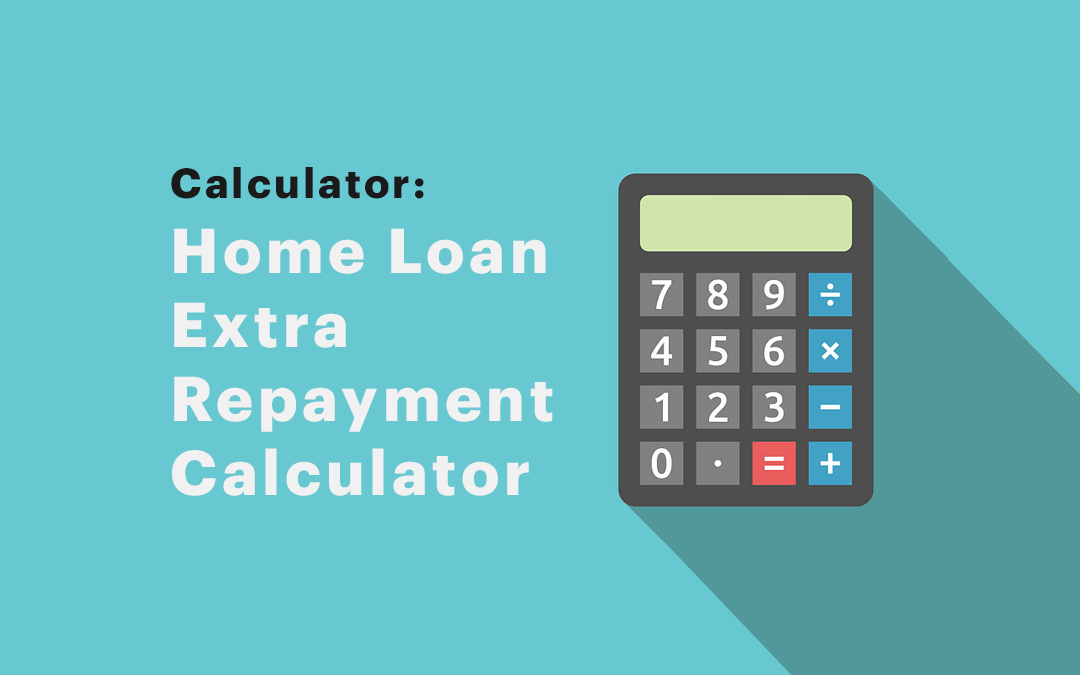 Home Loan Extra Repayment Calculator